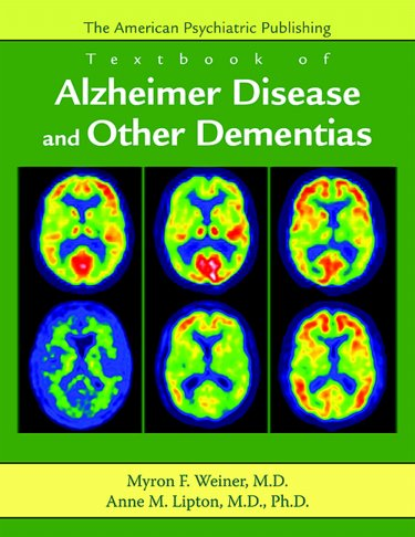 American Psychiatric Publishing Textbook of Alzheimer'sDisease & Other Dementias