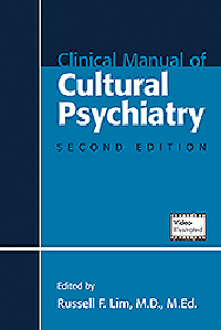 Clinical Manual of Cultural Psychiatry, 2nd ed.