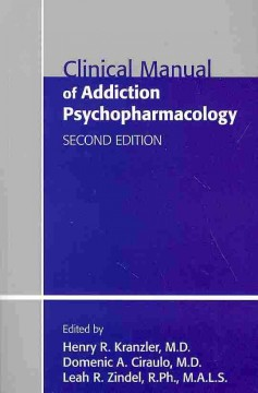 Clinical Manual of Addiction Psychopharmacology, 2ndEd.