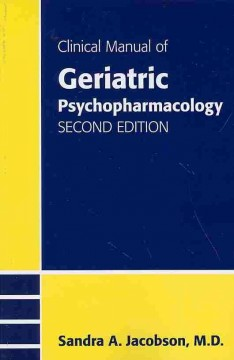 Clinical Manual of Geriatric Psychopharmacology,2nd ed.
