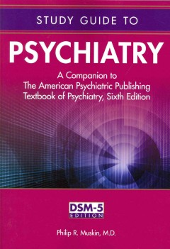 Study Guide to Psychiatry, 2nd ed.- A Companion to the American Psychiatric PublishingTextbook of Psychiatry, 6th ed.