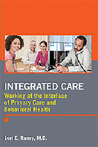 Integrated Care- Working at the Interface of Primary Care & BehavioralHealth