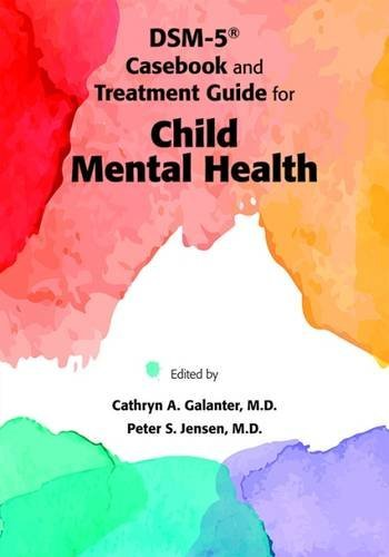 DSM-5 Casebook & Treatment Guide for Child MentalHealth