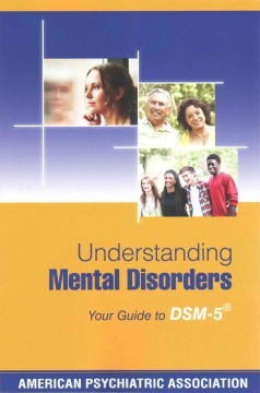 Understanding Mental Disorders- Your Guide to DSM-5