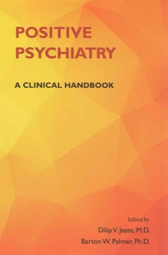 Positive Psychiatry- A Clinical Handbook