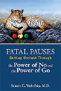 Fatal Pause- Getting Unstuck Through the Power of No & the PowerOf Go
