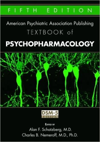American Psychiatric Association Publishing Textbook ofPsychopharmacology, 5th ed.