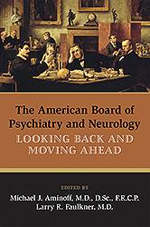 American Board of Psychiatry & Neurology- Looking Back & Moving Ahead(Vital Source E-Book)