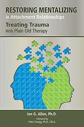 Restoring Mentalizing in Attachment RelationshipsTreating Trauma with Plain Old Therapy(Vital Source E-Book)