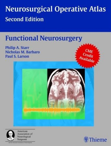 Neurosurgical Operative Atlas: Functional Neurosurgery2nd ed.