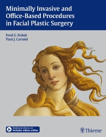 Minimally Invasive & Office-Based Procedures in FacialPlastic Surgery(With Online Access to Mediacenter.Thieme.Com)