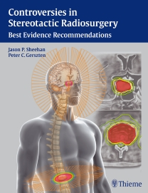 Controversies in Stereotactic Radiosurgery- Best Evidence Recommendations