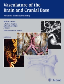Vasculature of the Brain & Cranial Base, 2nd ed.- Variations in Clinical Anatomy