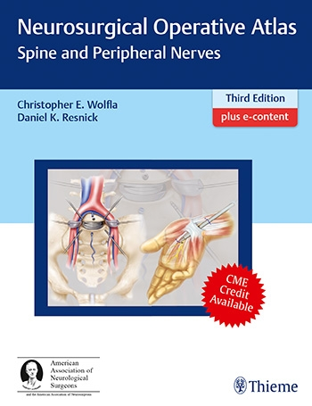 Neurosurgical Operative Atlas: Spine & PeripheralNerves, 3rd ed.