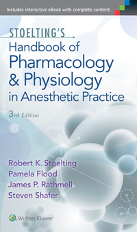 Stoelting's Handbook of Pharmacology & Physiology inAnesthetic Practice, 3rd ed.