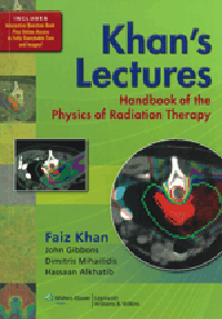 Khan's Lectures- Handbook of the Physics of Radiation Therapy