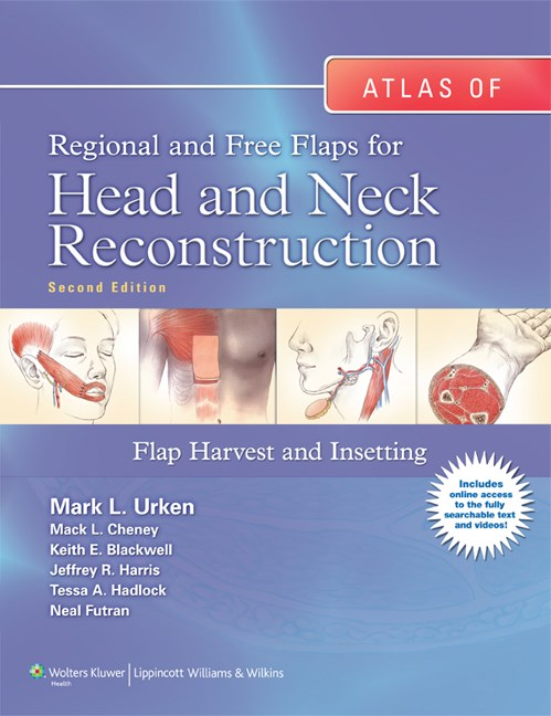 Atlas of Regional & Free Flaps for Head & NeckReconstruction, 2nd ed.- Flap Harvest & Insetting