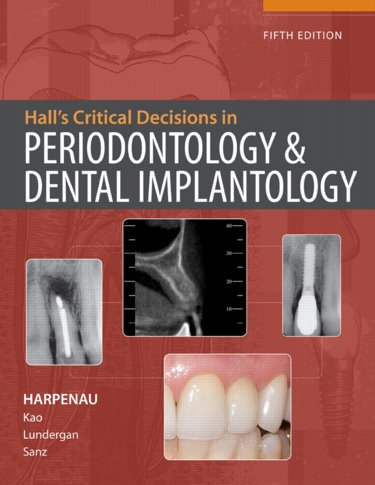 Hall's Critical Decisions in Periodontology, 5th ed.