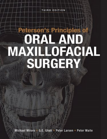 Peterson's Principles of Oral & Maxillofacial Surgery,3rd ed.,in 2 vols.