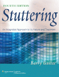 Stuttering, 4th ed.(Us ed.)- An Integrated Approach to Its Nature & Treatment