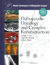 Orthopaedic Oncology & Complex Reconstruction(Master Techniques in Orthopaedic Surgery)