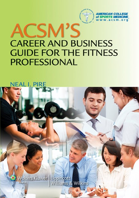 ACSM's Career & Business Guide for the FitnessProfessional
