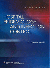 Hospital Epidemiology & Infection Control, 4th ed.