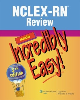 NCLEX-RN Review Made Incredibly Easy!, 5th ed.