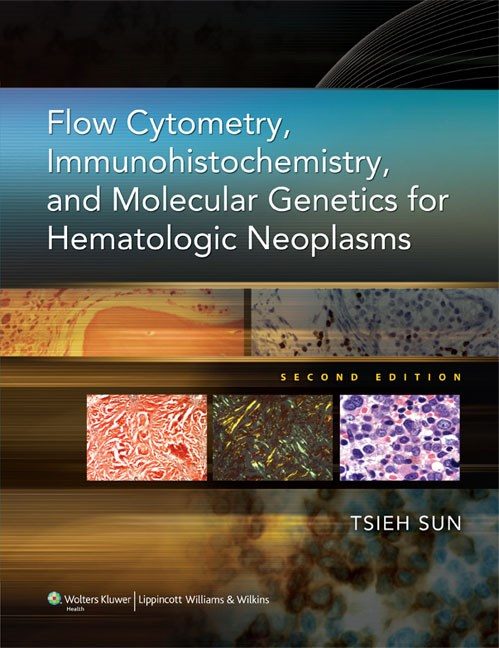 Flow Cytometry, Immunohistochemistry & MolecularGenetics for Hematologic Neoplasms, 2nd ed.