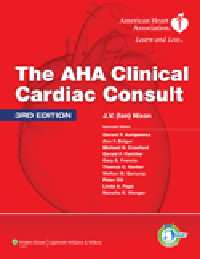 AHA Clinical Cardiac Consult, 3rd ed.(5 Minute Consult)