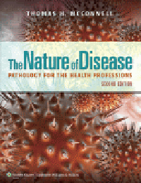 The Nature of Disease, 2nd ed.- Pathology for the Health Professions