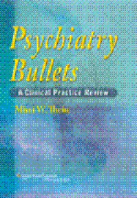 Psychiatric Bullets- A Clinical Practice Review