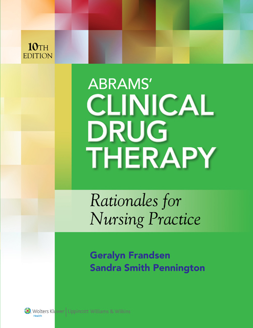 Abrams' Clinical Drug Therapy, 10th ed.- Rationales for Nursing Practice