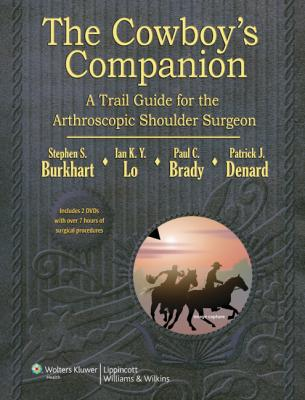 Cowboy's Companion- A Trial Guide for the Arthroscopic Shoulder Surgeon(With 2 DVD-ROMs)