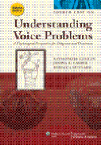 Understanding Voice Problems, 4th ed.- Physiological Perspective for Diagnosis & Treatment