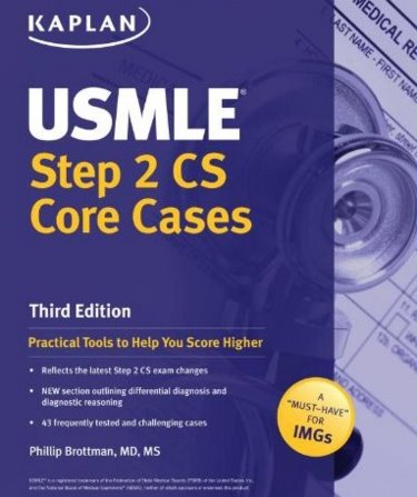 USMLE Step 2 CS Core Cases, 3rd ed.- Practical Tools to Help You Score Higher