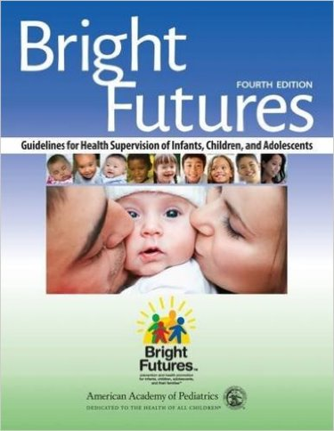 Bright Futures Guidelines for Health Supervision ofInfants, Children & Adolescents, 4th ed.