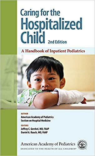 Caring for the Hospitalized Child, 2nd ed.- A Handbook of Inpatient Pediatrics