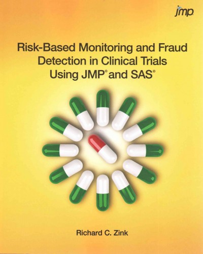 Risk-Based Monitoring & Fraud Detection in ClinicalClinical Trials Using Jmp & Sas