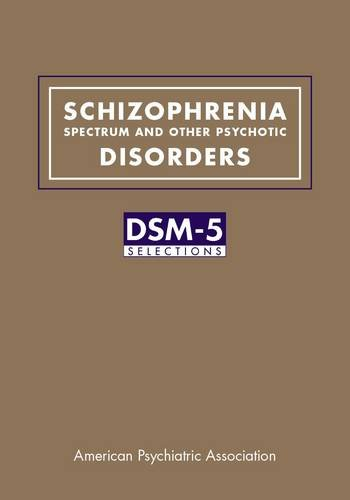 Schizophrenia Spectrum & Other Psychotic Disorders- DSM-5 Selections