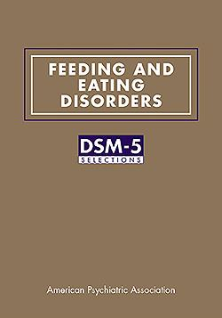 Feeding & Eating Disorders- DSM-5 Selections