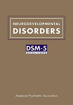 Neurodevelopmental Disorders- DSM-5 Selections
