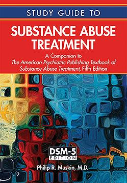 Study Guide to Substance Abusse Treatment, 5th ed.- A Companion to the American Psychiatric PublishingTextbook of Substance Abuse Treatment(Vital Source E-Book)