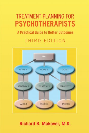 Treatment Planning for Psychotherapists, 3rd ed.- A Practical Guide to Better Outcomes
