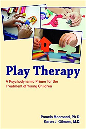 Play Therapy- A Psychodynamic Primer for the Treatment of YoungChildren