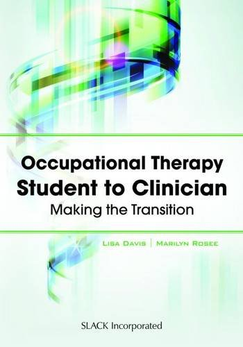 Occupational Therapy Student to Clinician- Making Transition