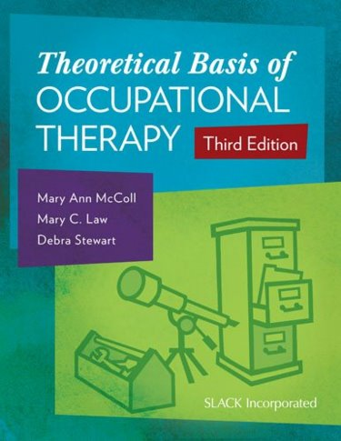 Theoretical Basis of Occupational Therapy, 3rd ed.