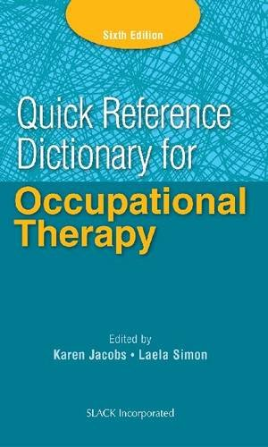 Quick Reference Dictionary for Occupational Therapy,6th ed.
