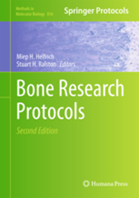 Bone Research Protocols, 2nd ed.(Methods in Molecular Medicine, 816)