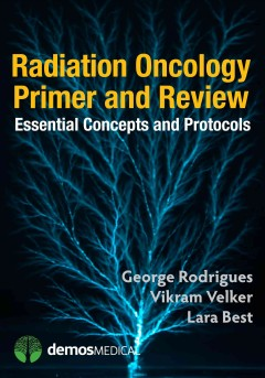 Radiology Oncology Primer & Review- Essential Concepts & Protocols